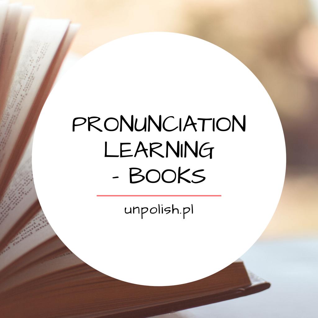 Pronunciation Learning Books Unpolish Pl Kursy Języka Angielskiego Z Akcentem Na Wymowę